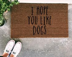 I Hope You Like Dogs Doormat - Funny Hand painted Door Mat Quote Unique Cute Home Decor Dogs Dog Mom Welcome Mat