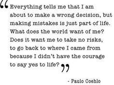 quote from one of my favorite authors - paulo coehlo