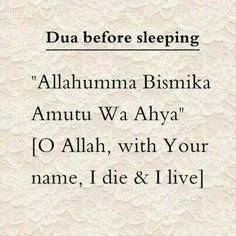 Dua before sleeping Muslim / Islam / religion / guidance / truth Duaa Islam, Islam Hadith, Allah Islam, Islam Muslim, Islam Quran, Alhamdulillah, Quran Pak, Islamic Prayer, Islamic Teachings