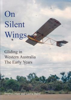 GLIDING WESTERN AUSTRALIA charts the history of gliding in Western Australia from the first flight on November 20, 1930 at Maylands Aerodrome up until the Gliding Club of Western Australia moved to its current location at Cunderdin in 1958. Combining historical photos, technical drawings and first hand accounts, On Silent Wings gives comprehensive coverage of the small groups of gliding enthusiasts who formed clubs at such diverse locations as Pingelly, Fremantle, Kulin and Lake Pinjar.