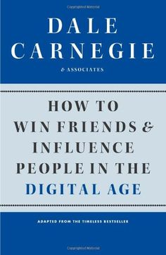 How to Win Friends and Influence People in the Digital Age by Dale Carnegie & Associates,http://www.amazon.com/dp/1451612591/ref=cm_sw_r_pi_dp_08Fssb1B37WP2BS9