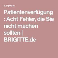 Patientenverfügung: Acht Fehler, die Sie nicht machen sollten | BRIGITTE.de