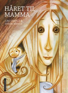 "seeyash: "" Håret til mamma (Mom's Hair) written by Gro Dahle and illustrated by Svein Nyhus: "" With tangles in your hair as a metaphor for the tangle in your mind, Dahle and Nyhus examines children's. Princess Zelda, Disney Princess, Children's Book Illustration, Magazine Art, Prints For Sale, Drake, Childrens Books, Illustrators, Traveling By Yourself"