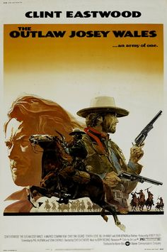 The Outlaw Josey Wales (1976)  One of the last really great westerns.