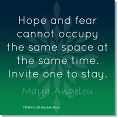 Maya Angelou I choose Hope Hope Quotes, Great Quotes, Quotes To Live By, Inspirational Quotes, Quotes On Fear, Quotes Quotes, Friend Quotes, Smile Quotes, Crush Quotes