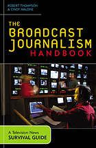The broadcast journalism handbook : a television news survival guide   http://www.worldcat.org/oclc/52121351