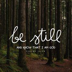 Psalm / Be still   #godisgood