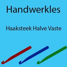 Handwerkles: Haaksteek Halve Vaste