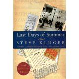Amazon.com: last days of summer by steve kluger: One of my favorites and totally unexpected....I really do not like baseball so put off reading this for weeks.  LOVED IT!