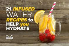 21 Infused Water Recipes to Help You Hydrate