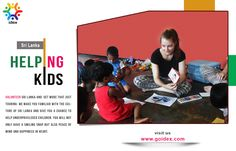 We make you familiar with the culture of Sri Lanka and give you a chance to help underprivileged childern. For more visit:- http://www.goidex.com