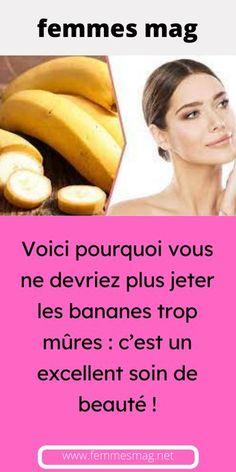 Voici pourquoi vous ne devriez plus jeter les bananes trop mûres : c'est un excellent soin de beauté !