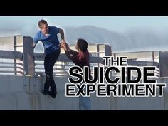 THE SUICIDE EXPERIMENT- YouTube. This is one of the most inspirational things I've ever seen, honestly.