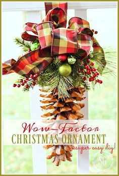 WOW FACTOR CHRISTMAS ORNAMENTS are a big beautiful sugar pinecones embellished with seasonal greens. Topped off with a big festive ribbon. A must make!