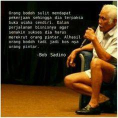Orang bodoh itu... #BobSadino True Quotes, Qoutes, Bob, Sayings, Reading, Memes, Words, Life, Bob Cuts