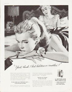 """Description: 1957 LISTERINE vintage magazine advertisement """"halitosis"""" -- """"You'd think I had halitosis or somethin'!"""" ... Molly's remark was intended as a bitter little joke. She'd had a miserable time at the dance ... even the boy she invited was neglectful. Molly had no way of knowing that what she blurted out in jest was actually the truth. -- Size: The dimensions of the full-page advertisement are approximately 10.5 inches x 13.5 inches (26.75 cm x 34.25 cm). Condition: This original ..."""