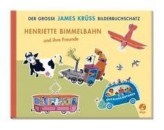 Henriette Bimmelbahn und ihre Freunde: Der große James Krüss Bilderbuchschatz