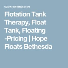Flotation Tank Therapy, Float Tank, Floating -Pricing | Hope Floats Bethesda