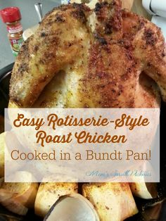 Easy Rotisserie Style Roast Chicken Cooked in a bundt pan. It only TASTES like it's been slow cooking on a rotisserie for hours!