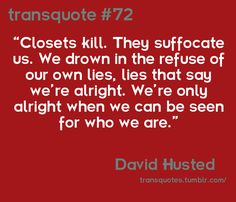 Another great quote from  http://www.transquotes.tumblr.com/ x