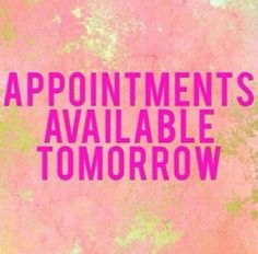 I Have Hair Appointments Available For This Week Salon