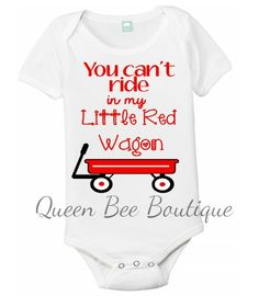 77fb934e1 Items similar to You can't ride in my little red wagon, Little red wagon  onesie, country music onesie, little red wagon t shirt, country music t  shirt on ...