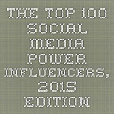 The Top-100 Social Media Power Influencers, 2015 Edition
