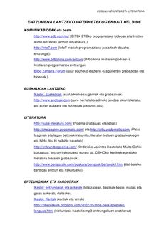 EUSKAL HIZKUNTZA ETA LITERATURA ENTZUMENA LANTZEKO INTERNETEKO ZENBAIT HELBIDE KOMUNIKABIDEAK eta beste http://ww...