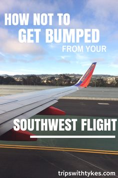 How Not to Get Bumped From Your Southwest Flight | Trips With Tykes