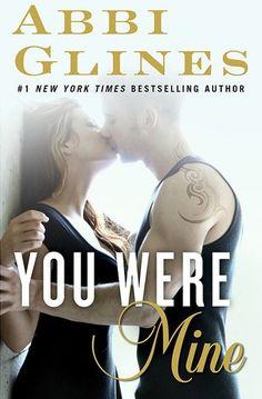 You Were Mine by Abbi Glines | Rosemary Beach, BK#8 | Publisher: Atria Books | Publication Date: December 2, 2014 | www.abbiglines.com | Contemporary Romance / New Adult