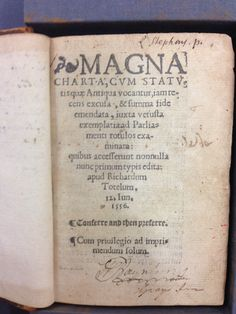 "The ""Magna Carta"" is well known in constitutional  legal history.  This edition by Richard Tottell was pub. In 1556.  It is ""...the most  known;  it varies from Pyson's  and Berthelet's in some readings of the text of the statutes, and is enlarged by the addition of certain statutes…passed before the reign of Edward III.""   Other eds. By Tottell were pub. In 1576 and 1587. – RareBookBuyer.com"