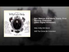 Doc Watson And Merle Travis: First Meeting (Dialogue) (2002 Digital Remaster) - YouTube