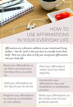 How do I use affirmations in my daily life? Tips to help you incorporate affirmations into your everyday life.