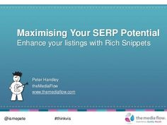 Maximising Your #SERP Potential - Enhance your listings with Rich Snippets  by #ismepete, via #Slideshare