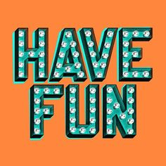 Have fun type typography light sign bulb graphic design 3D shadow vintage retro contrast