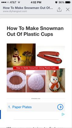Plastic cup snowman. http://www.diyhangout.com/2720/how-to-make-snowman-out-of-plastic-cups/