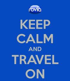 Keep Calm and TRAVEL ON, Rovia