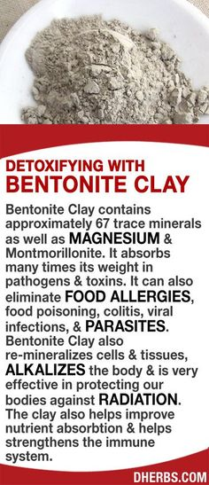 Read More About Bentonite Clay contains approximately 67 trace minerals as well as Magnesium & Montmorillonite. It absorbs many times its weight in pathogens & toxins. It can also eliminate food allergies, food poiso. Natural Medicine, Herbal Medicine, Natural Cures, Natural Healing, Natural Detox, Health And Nutrition, Health Tips, Nutrition Data, Health Fitness