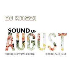 "Check out ""Dj Kaszi - Sound of August 2016"" by Dj Kaszi on Mixcloud"