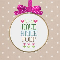 INSTANT DOWNLOAD Have a Nice Poop Cross Stitch Pattern…
