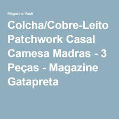Colcha/Cobre-Leito Patchwork Casal Camesa Madras - 3 Peças - Magazine Gatapreta