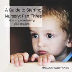 A GUIDE TO STARTING NURSERY PART THREE: HOW TO SURVIVE LEAVING YOUR LITTLE ONE