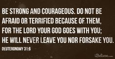 #God won't let you down. He'll never leave. Take #courage!