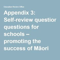 Appendix 3: Self-review questions for schools – promoting the success of Māori students | Education Review Office Cultural Competence, Professional Development, Schools, Promotion, Self, Students, Success, This Or That Questions, Education