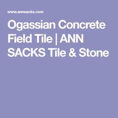 Ogassian Concrete Field Tile | ANN SACKS Tile & Stone