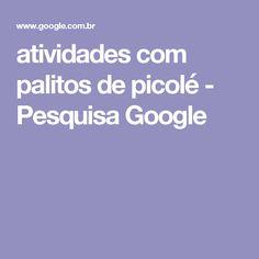 atividades com palitos de picolé - Pesquisa Google