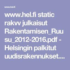 www.hel.fi static rakvv julkaisut Rakentamisen_Ruusu_2012-2016.pdf - Helsingin palkitut uudisrakennukset. Kirja verkkojulkaisuna