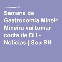 Semana de Gastronomia Mineira vai tomar conta de BH - Notícias | Sou BH