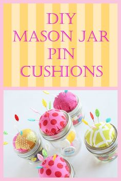 Easy to make and cute as buttons ~ DIY Mason Jar Pin Cushions