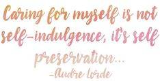Build Your Own Self-Care Kit: Caring for myself is not self-indulgence, it's self preservation.